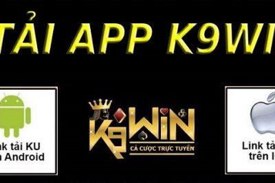 Hướng dẫn cách tải App K9Win sòng bạc trực tuyến HOT nhất tại Việt Nam